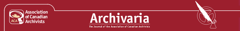 Archivaria - the journal of the Association of Canadian Archivists